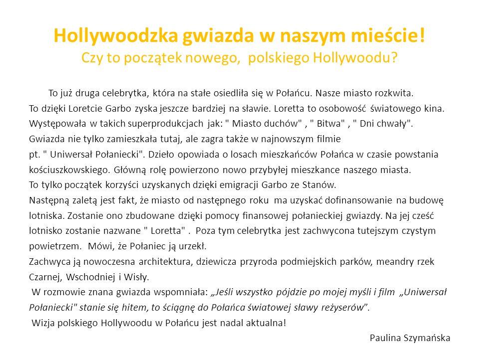 Hollywoodzka gwiazda w naszym mieście! Czy to początek nowego, polskiego Hollywoodu? To już druga celebrytka, która na stałe osiedliła się w Połańcu.