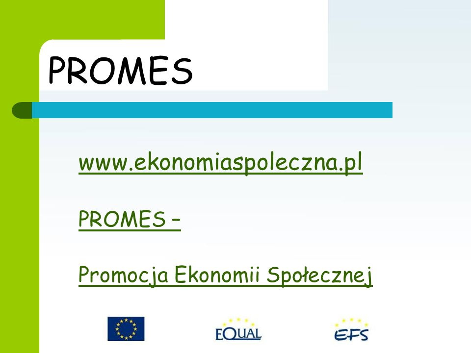 PROMES www.ekonomiaspoleczna.pl PROMES – Promocja Ekonomii Społecznej