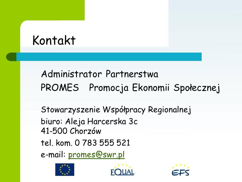 Kontakt Administrator Partnerstwa PROMES Promocja Ekonomii Społecznej Stowarzyszenie Współpracy Regionalnej biuro: Aleja Harcerska 3c 41-500 Chorzów tel.