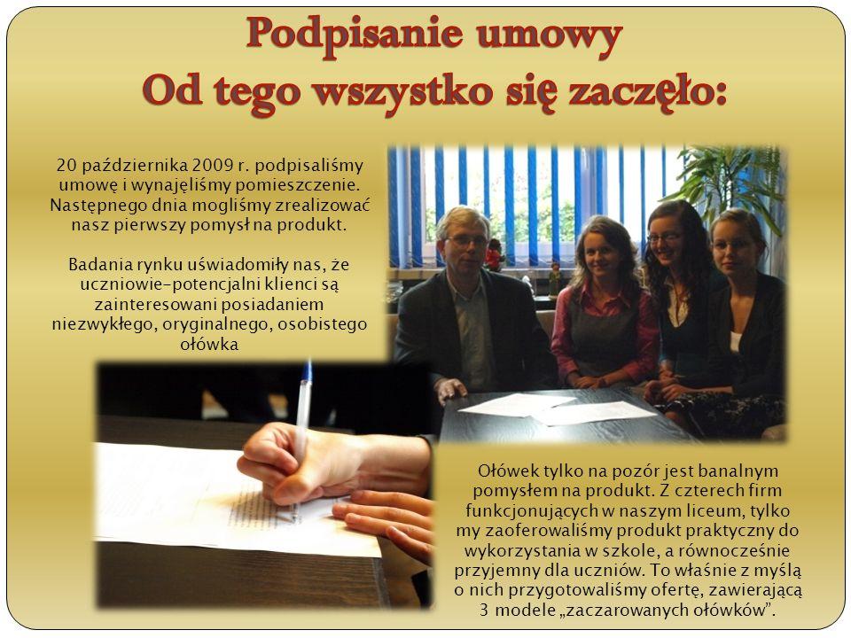 20 października 2009 r.podpisaliśmy umowę i wynajęliśmy pomieszczenie.