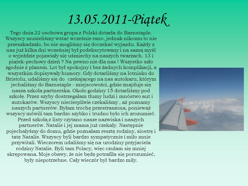 13.05.2011-Piątek Tego dnia 22 osobowa grupa z Polski dotarła do Barnstaple.