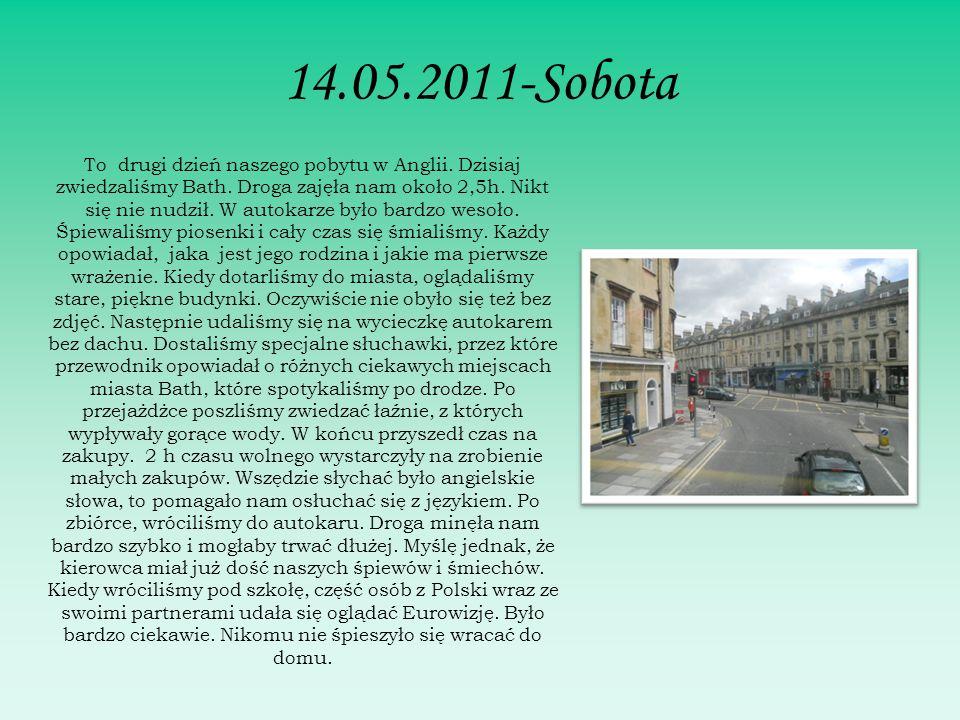 14.05.2011-Sobota To drugi dzień naszego pobytu w Anglii.