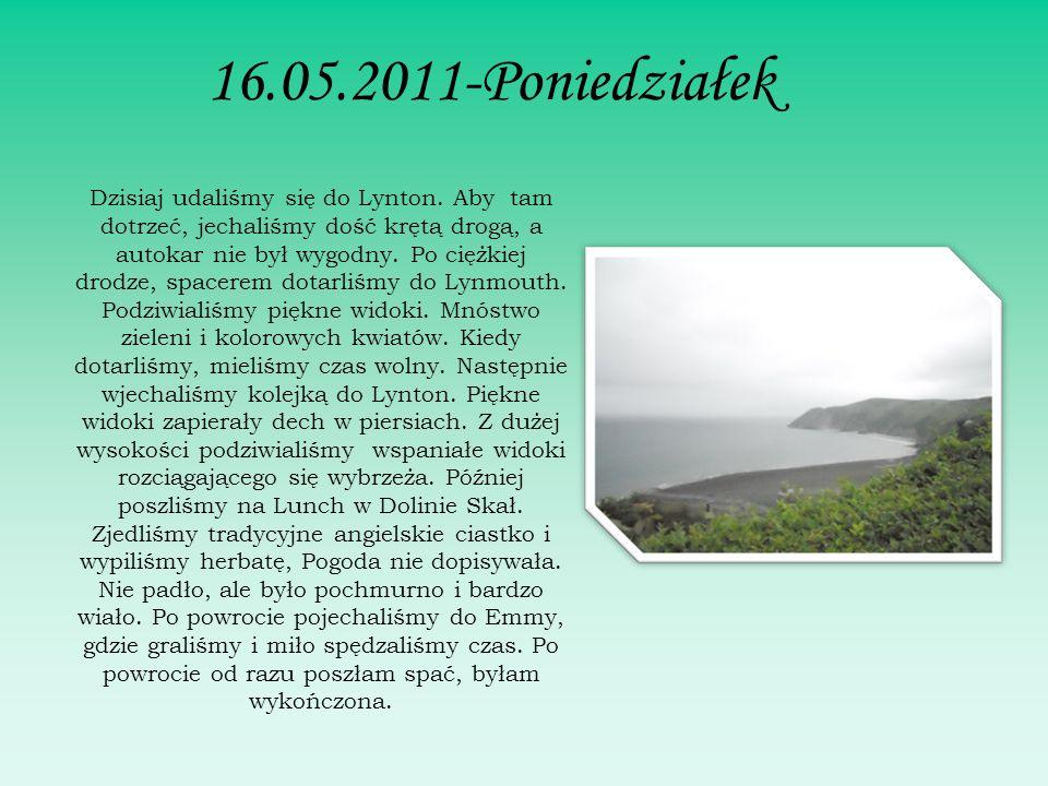 16.05.2011-Poniedziałek Dzisiaj udaliśmy się do Lynton.