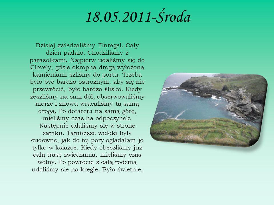 18.05.2011-Środa Dzisiaj zwiedzaliśmy Tintagel. Cały dzień padało.