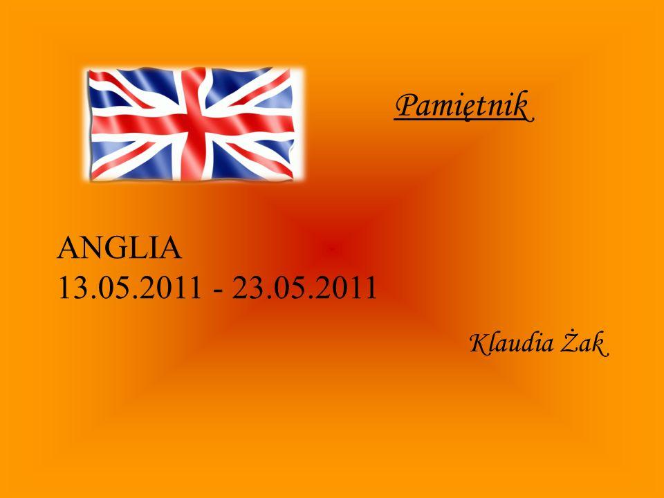 Pamiętnik Klaudia Żak ANGLIA 13.05.2011 - 23.05.2011
