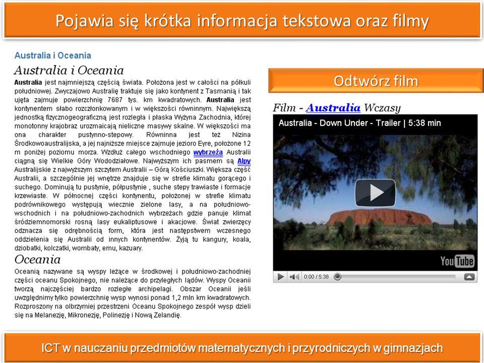 Pojawia się krótka informacja tekstowa oraz filmy ICT w nauczaniu przedmiotów matematycznych i przyrodniczych w gimnazjach Odtwórz film