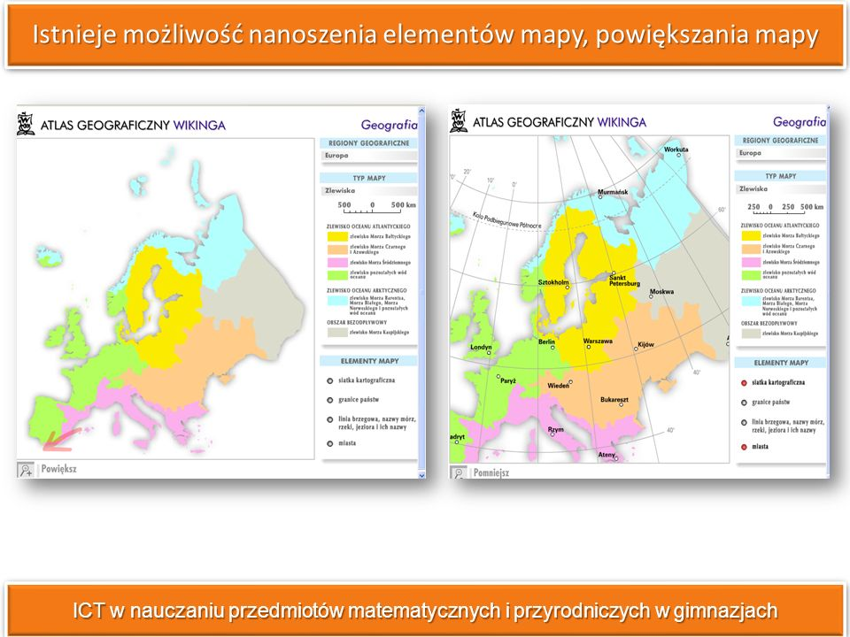 Istnieje możliwość nanoszenia elementów mapy, powiększania mapy ICT w nauczaniu przedmiotów matematycznych i przyrodniczych w gimnazjach