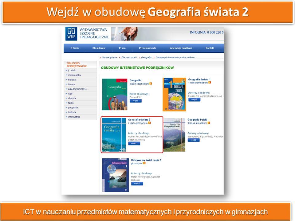 Wejdź w obudowę Geografia świata 2 ICT w nauczaniu przedmiotów matematycznych i przyrodniczych w gimnazjach