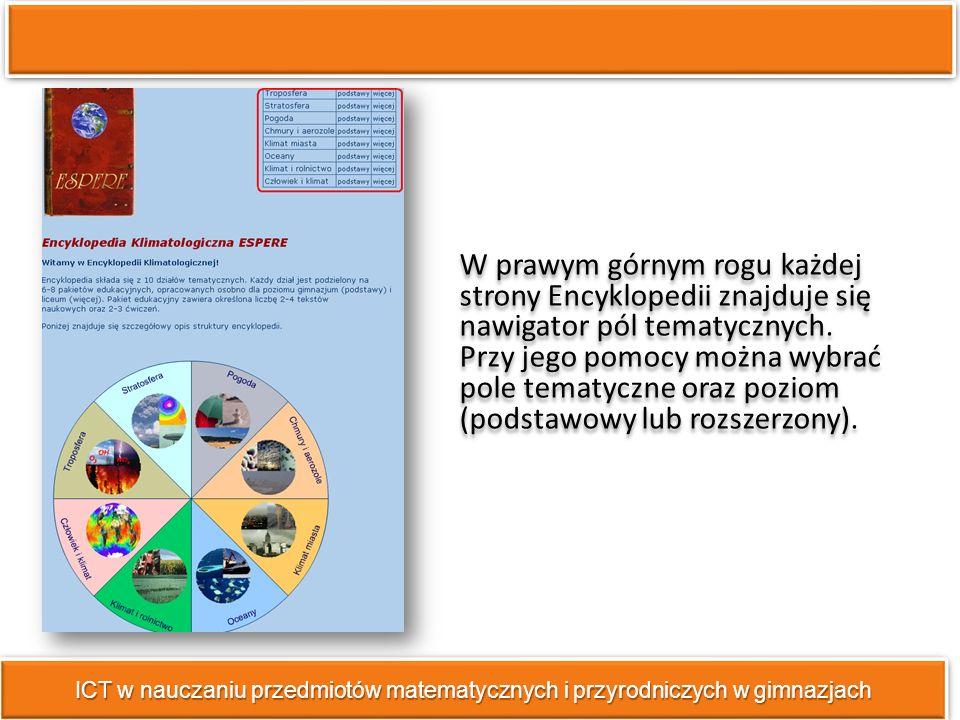 W prawym górnym rogu każdej strony Encyklopedii znajduje się nawigator pól tematycznych.