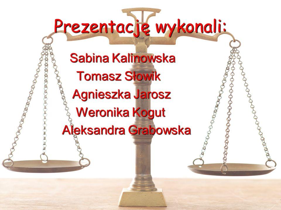 Prezentację wykonali: Sabina Kalinowska Sabina Kalinowska Tomasz Słowik Tomasz Słowik Agnieszka Jarosz Agnieszka Jarosz Weronika Kogut Weronika Kogut