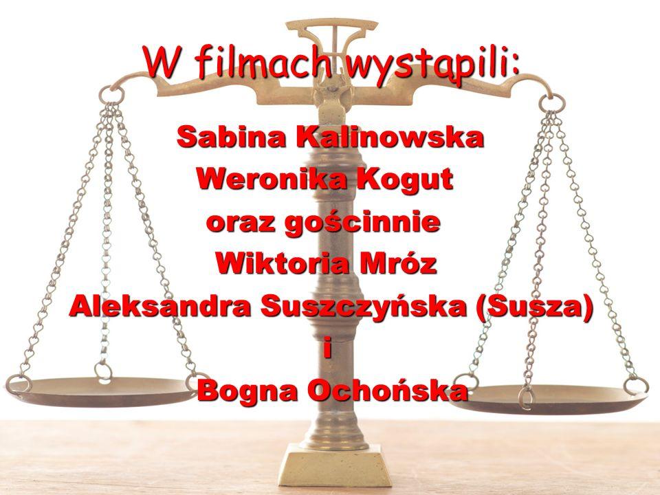 W filmach wystąpili: Sabina Kalinowska Sabina Kalinowska Weronika Kogut Weronika Kogut oraz gościnnie oraz gościnnie Wiktoria Mróz Wiktoria Mróz Aleks