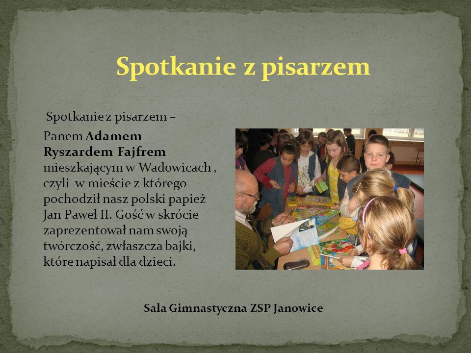 Spotkanie z pisarzem – Panem Adamem Ryszardem Fajfrem mieszkającym w Wadowicach, czyli w mieście z którego pochodził nasz polski papież Jan Paweł II.