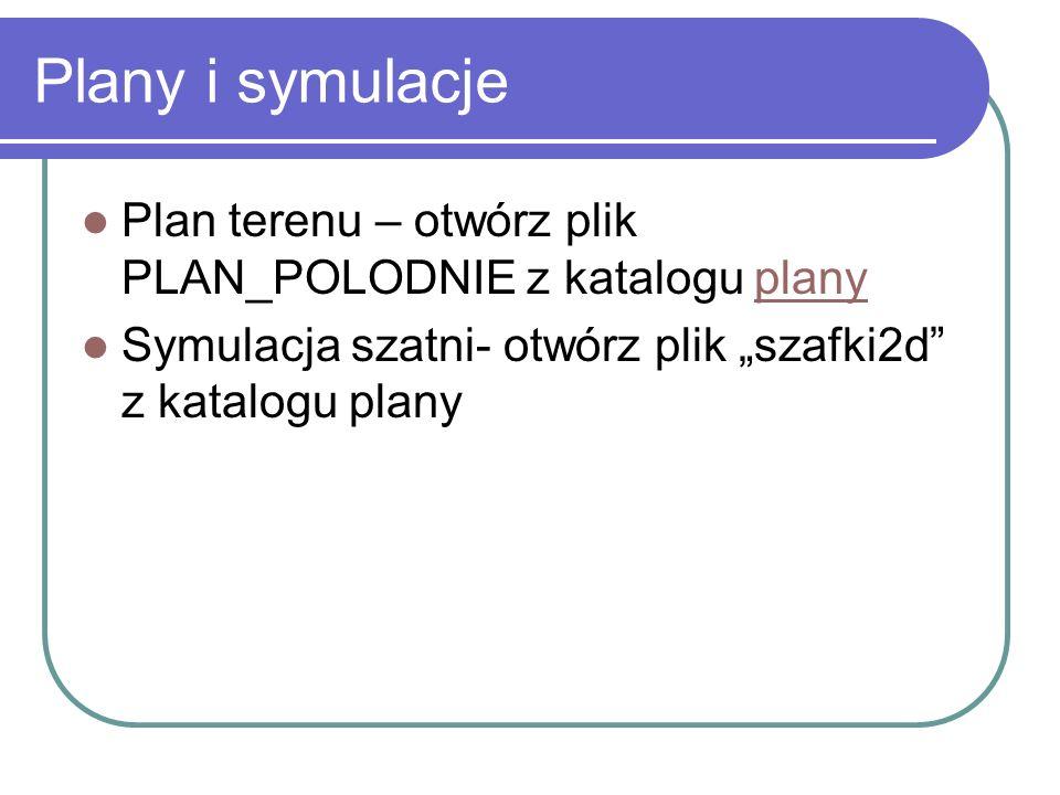 Plany i symulacje Plan terenu – otwórz plik PLAN_POLODNIE z katalogu planyplany Symulacja szatni- otwórz plik szafki2d z katalogu plany