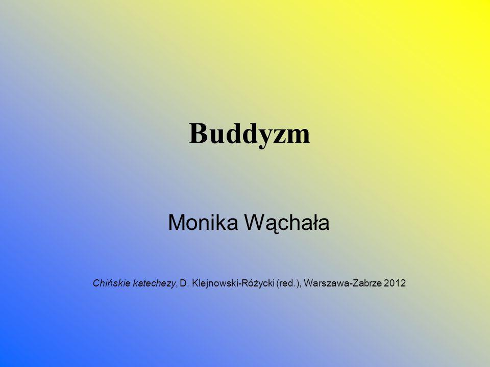 Buddyzm Monika Wąchała Chińskie katechezy, D. Klejnowski-Różycki (red.), Warszawa-Zabrze 2012