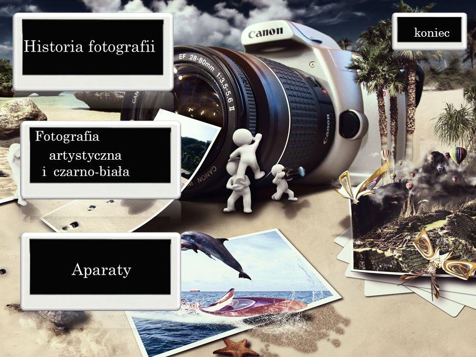 Historia fotografii Fotografia i czarno-biała artystyczna Aparaty koniec
