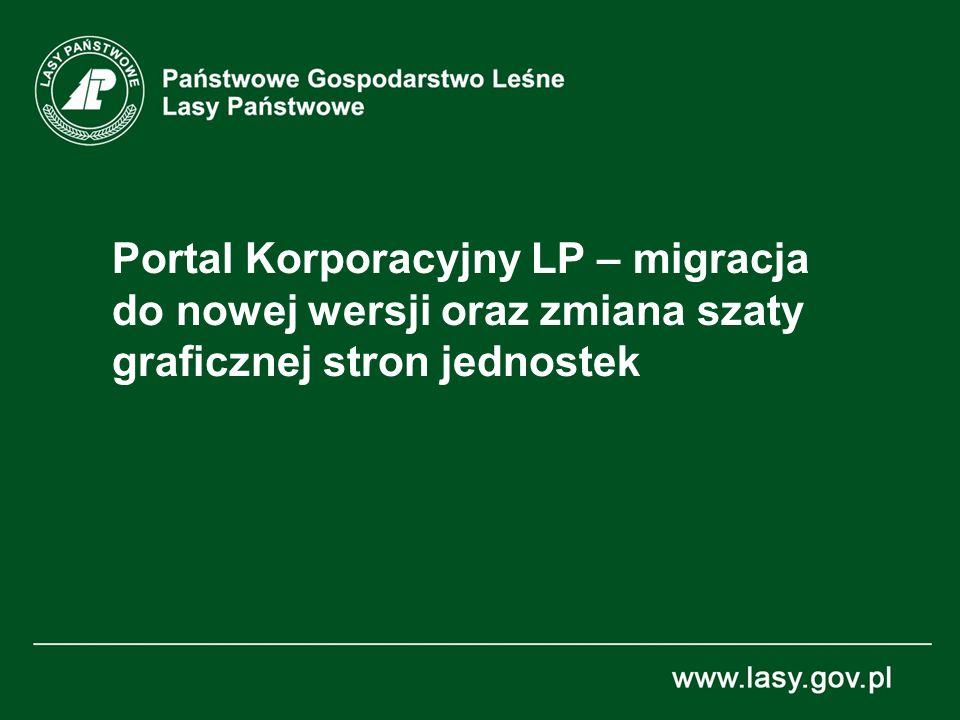 Portal Korporacyjny LP – migracja do nowej wersji oraz zmiana szaty graficznej stron jednostek