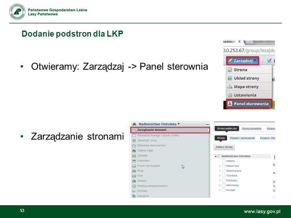 53 Dodanie podstron dla LKP Otwieramy: Zarządzaj -> Panel sterownia Zarządzanie stronami
