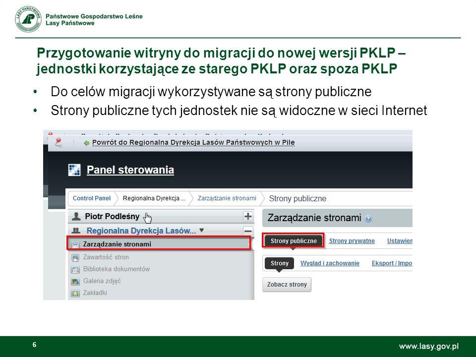 6 Przygotowanie witryny do migracji do nowej wersji PKLP – jednostki korzystające ze starego PKLP oraz spoza PKLP Do celów migracji wykorzystywane są