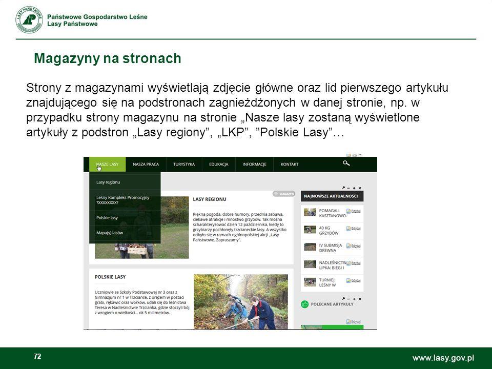 72 Magazyny na stronach Strony z magazynami wyświetlają zdjęcie główne oraz lid pierwszego artykułu znajdującego się na podstronach zagnieżdżonych w d