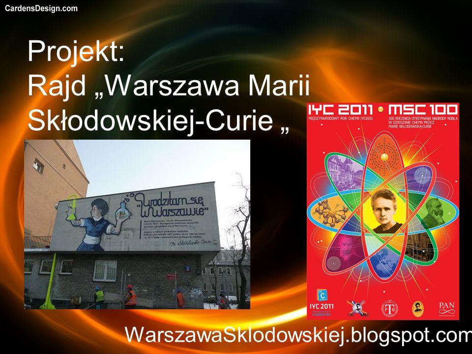 Projekt: Rajd Warszawa Marii Skłodowskiej-Curie WarszawaSklodowskiej.blogspot.com
