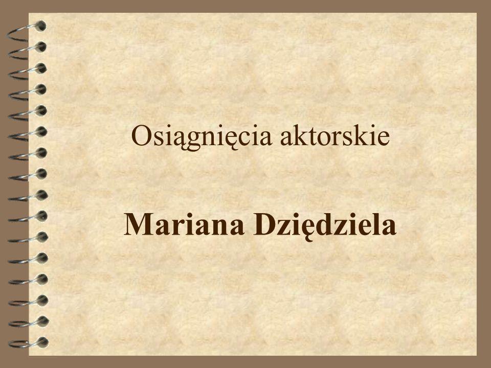 Osiągnięcia aktorskie Mariana Dziędziela
