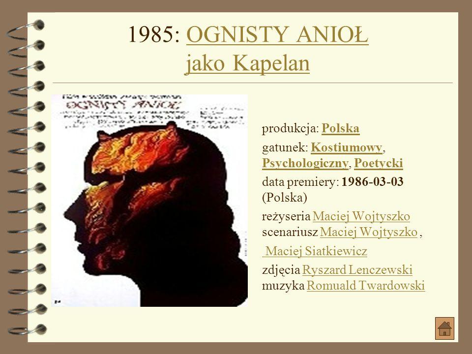 1984: SPRAWA SIĘ RYPŁA jako IgnacSPRAWA SIĘ RYPŁA jako Ignac produkcja: Polska gatunek: Komedia obycz. data premiery: 1985-08-19 (Polska)PolskaKomedia