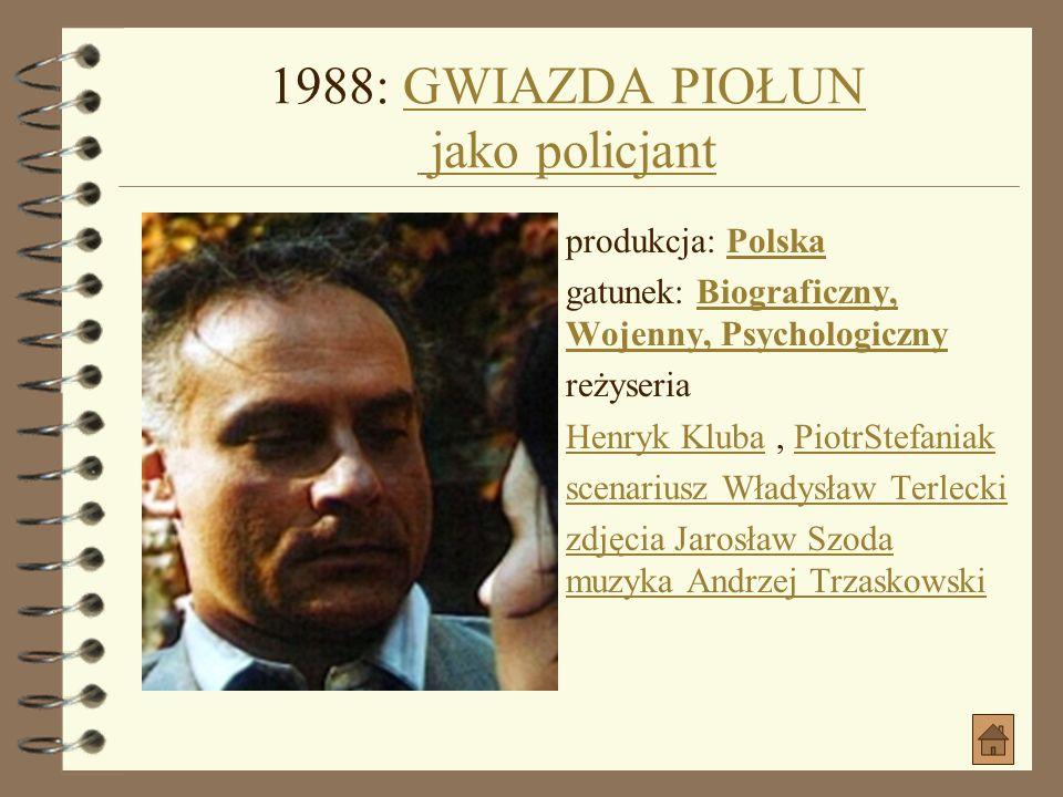 1988: KOLORY KOCHANIA jako dziennikarzKOLORY KOCHANIA produkcja: Polska gatunek: Biograficzny, ObyczajowyPolska Biograficzny, Obyczajowy data premiery