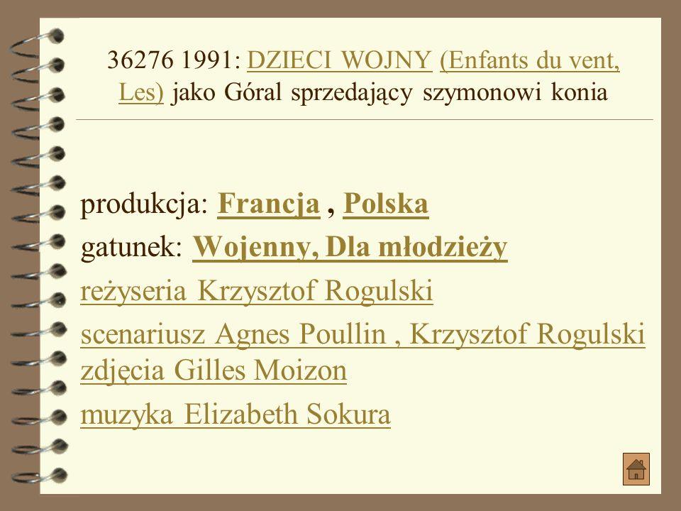 1991: ZYCIE ZA ŻYCIE. MAKSYMILIAN KOLBE jako TłumaczZYCIE ZA ŻYCIE. MAKSYMILIAN KOLBE jako Tłumacz produkcja: Niemcy, PolskaNiemcyPolska gatunek: Biog