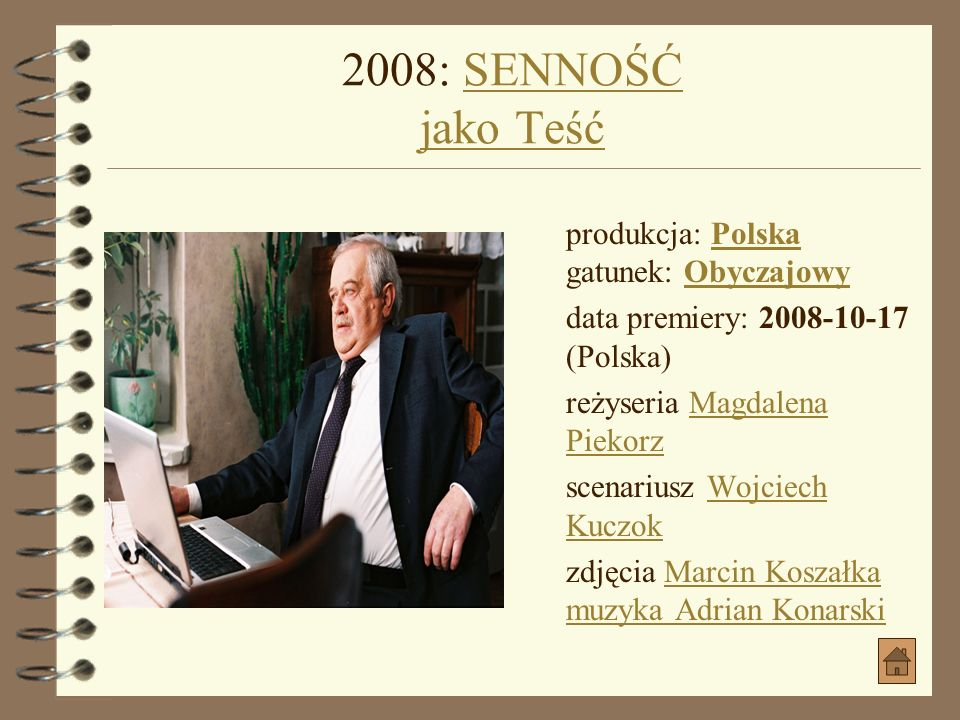 2008: ZGORSZENIE PUBLICZNE jako ErichZGORSZENIE PUBLICZNE produkcja: Polska gatunek: Komedia rom.PolskaKomedia rom.