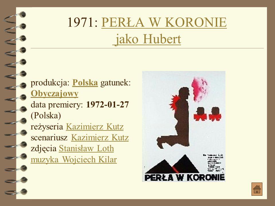 1969: SÓL ZIEMI CZARNEJ jako powstaniec jako powstaniec produkcja: Polska gatunek: Dramat, Historyczny, Obyczajowy, PoetyckiPolskaDramat, Historyczny,