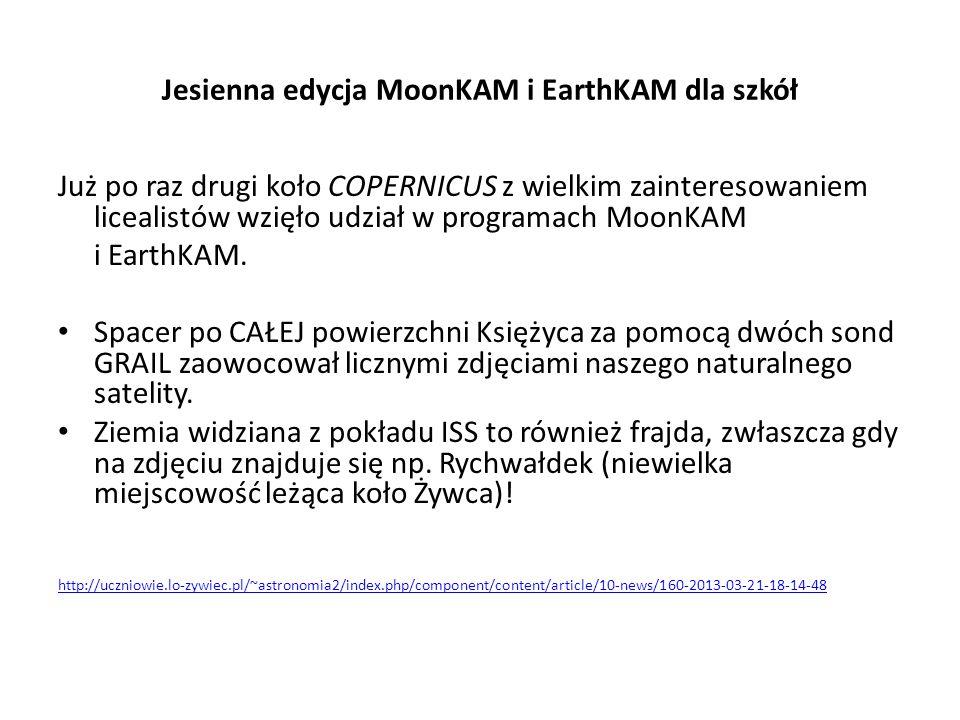 Jesienna edycja MoonKAM i EarthKAM dla szkół Już po raz drugi koło COPERNICUS z wielkim zainteresowaniem licealistów wzięło udział w programach MoonKA