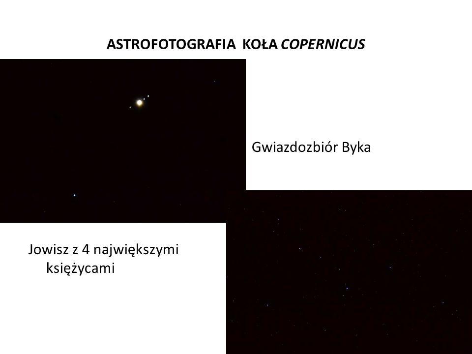 ASTROFOTOGRAFIA KOŁA COPERNICUS Jowisz z 4 największymi księżycami Gwiazdozbiór Byka
