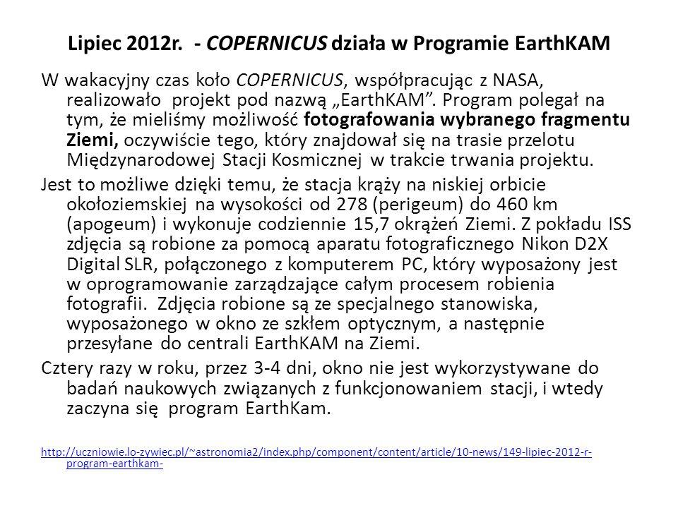 Lipiec 2012r. - COPERNICUS działa w Programie EarthKAM W wakacyjny czas koło COPERNICUS, współpracując z NASA, realizowało projekt pod nazwą EarthKAM.