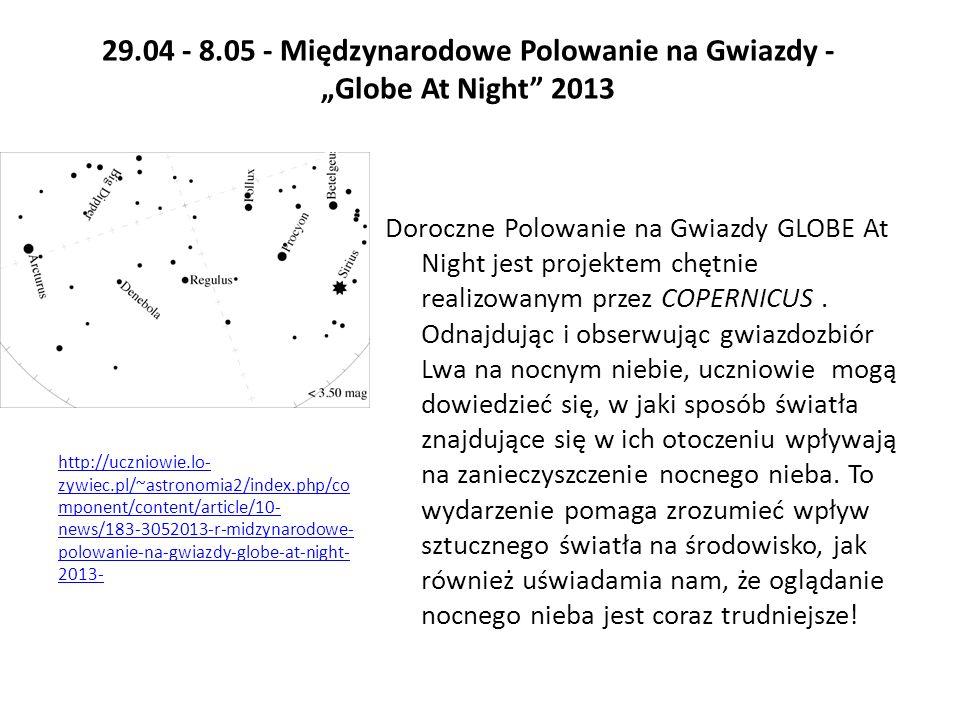 29.04 - 8.05 - Międzynarodowe Polowanie na Gwiazdy - Globe At Night 2013 Doroczne Polowanie na Gwiazdy GLOBE At Night jest projektem chętnie realizowa