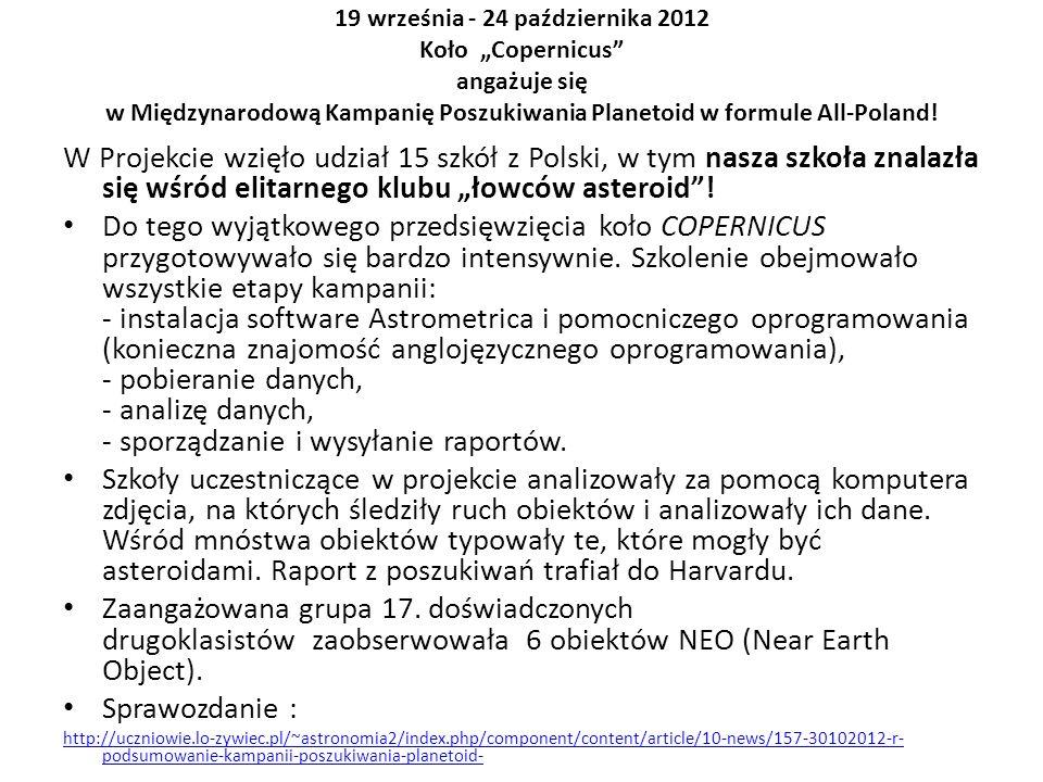 19 września - 24 października 2012 Koło Copernicus angażuje się w Międzynarodową Kampanię Poszukiwania Planetoid w formule All-Poland! W Projekcie wzi