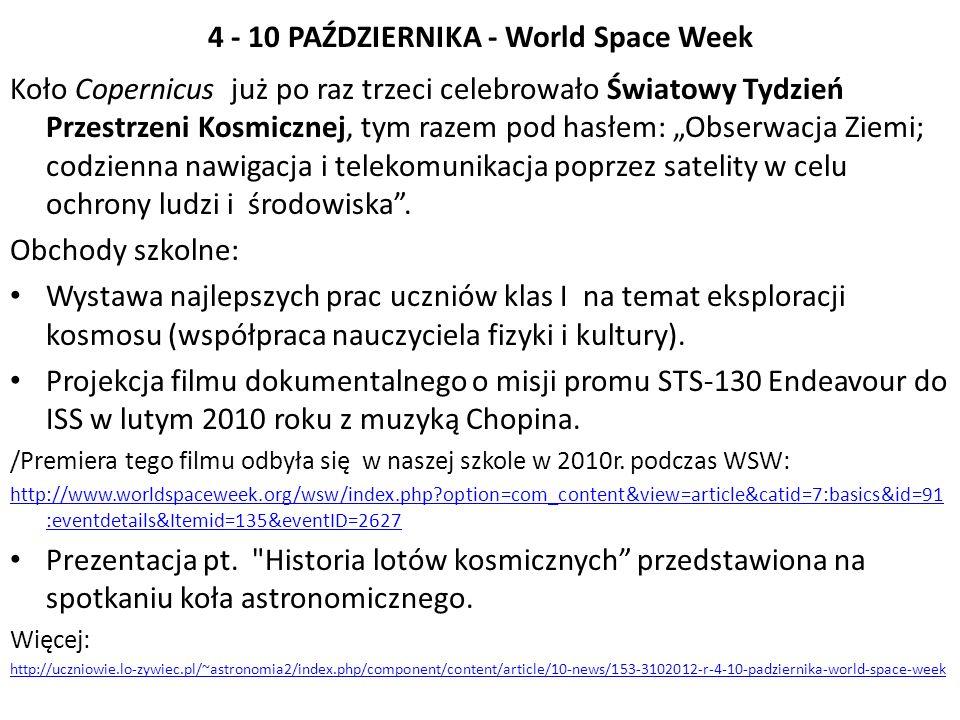 4 - 10 PAŹDZIERNIKA - World Space Week Koło Copernicus już po raz trzeci celebrowało Światowy Tydzień Przestrzeni Kosmicznej, tym razem pod hasłem: Ob