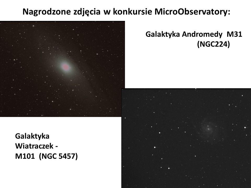 Nagrodzone zdjęcia w konkursie MicroObservatory: Galaktyka Andromedy M31 (NGC224) Galaktyka Wiatraczek - M101 (NGC 5457)