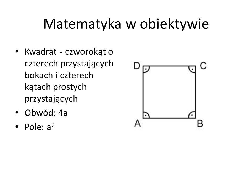 Kwadrat - czworokąt o czterech przystających bokach i czterech kątach prostych przystających Obwód: 4a Pole: a 2