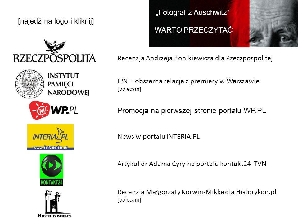 Recenzja Andrzeja Konikiewicza dla Rzeczpospolitej News w portalu INTERIA.PL Promocja na pierwszej stronie portalu WP.PL Artykuł dr Adama Cyry na port