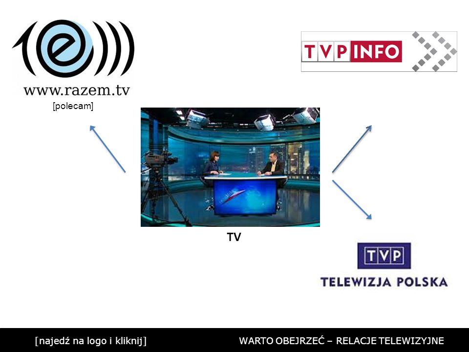 [najedź na logo i kliknij] WARTO OBEJRZEĆ – RELACJE TELEWIZYJNE TV [polecam]