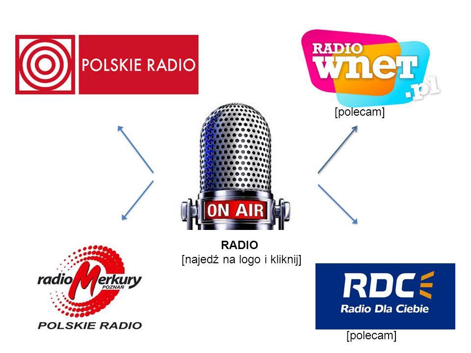RADIO [najedź na logo i kliknij] [polecam]