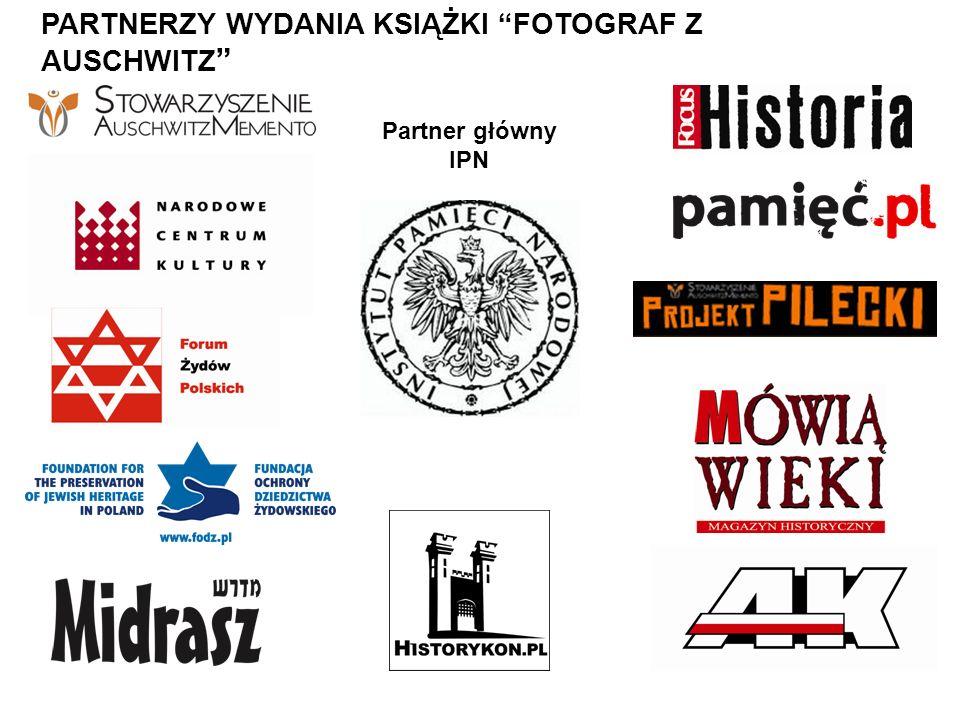 PARTNERZY WYDANIA KSIĄŻKI FOTOGRAF Z AUSCHWITZ Partner główny IPN