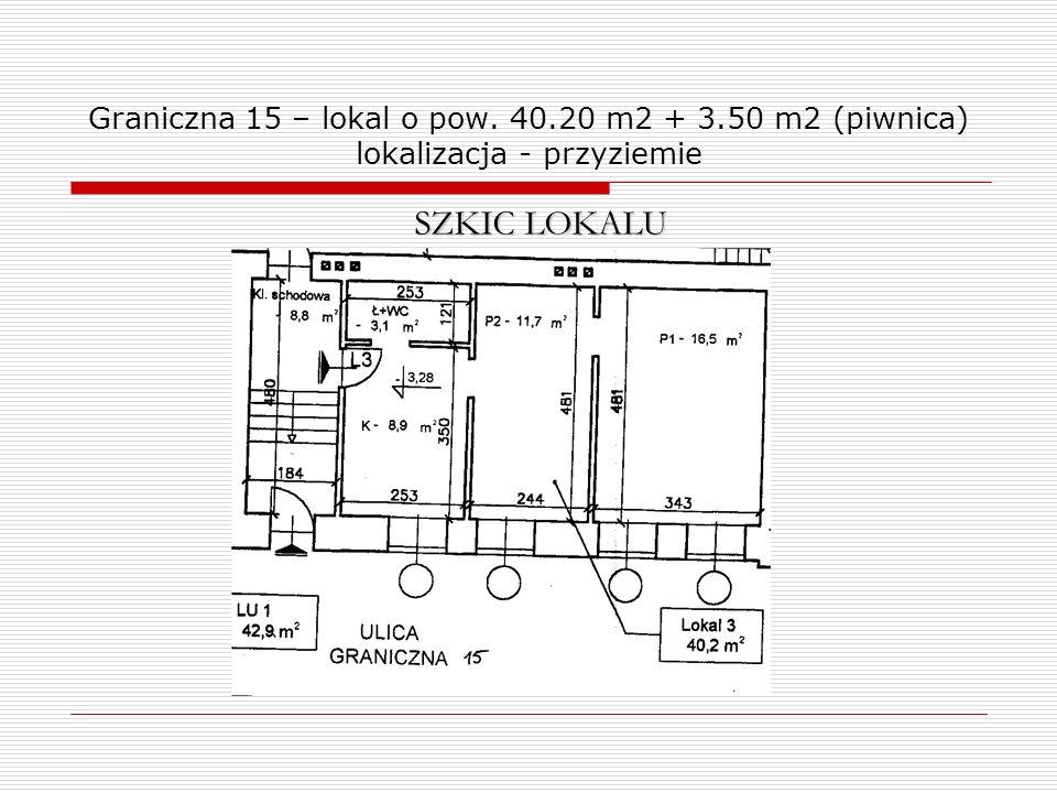 Graniczna 15 – lokal o pow. 40.20 m2 + 3.50 m2 (piwnica) lokalizacja - przyziemie SZKIC LOKALU