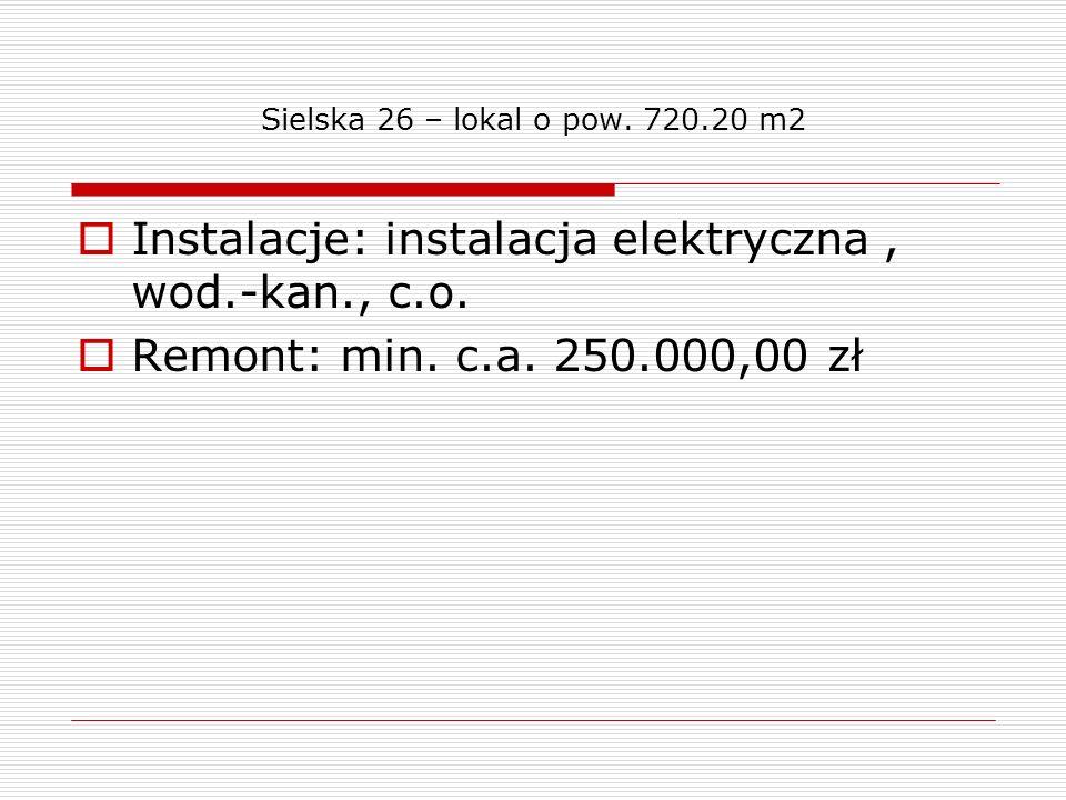 Sielska 26 – lokal o pow. 720.20 m2 Instalacje: instalacja elektryczna, wod.-kan., c.o. Remont: min. c.a. 250.000,00 zł