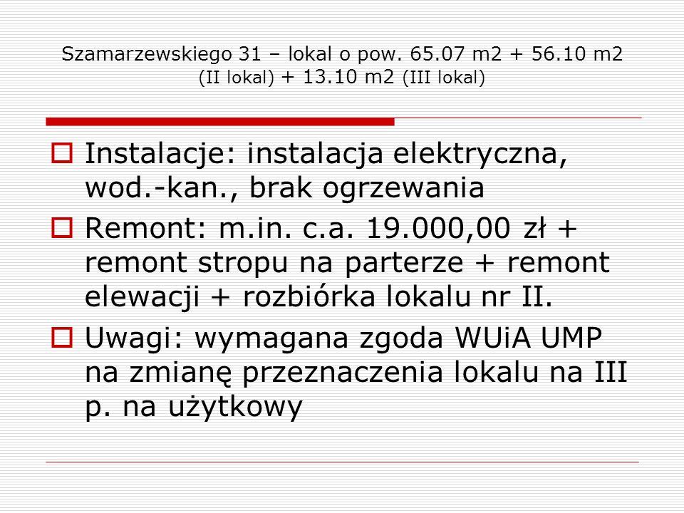 Szamarzewskiego 31 – lokal o pow. 65.07 m2 + 56.10 m2 (II lokal) + 13.10 m2 (III lokal) Instalacje: instalacja elektryczna, wod.-kan., brak ogrzewania