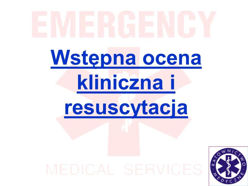 Wstępna ocena kliniczna i resuscytacja