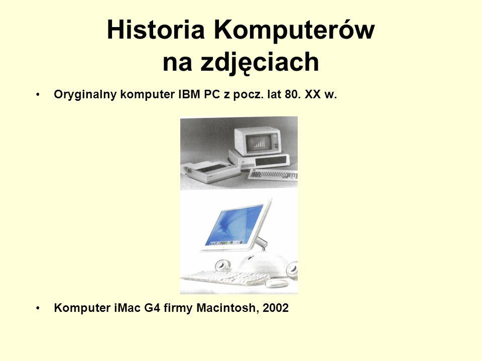 Historia Komputerów na zdjęciach Oryginalny komputer IBM PC z pocz. lat 80. XX w. Komputer iMac G4 firmy Macintosh, 2002