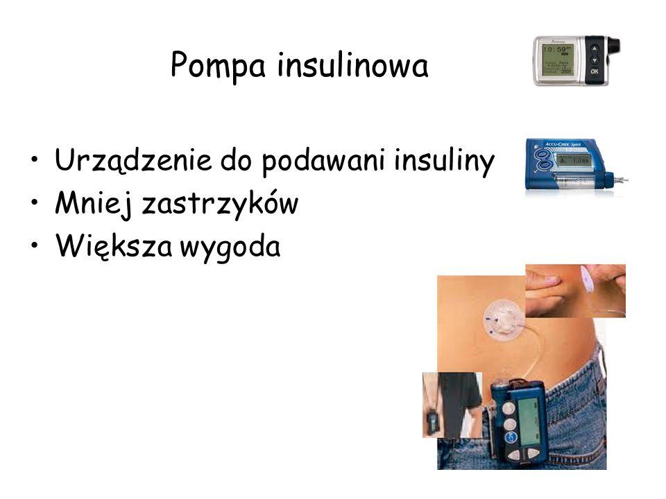 Pompa insulinowa Urządzenie do podawani insuliny Mniej zastrzyków Większa wygoda
