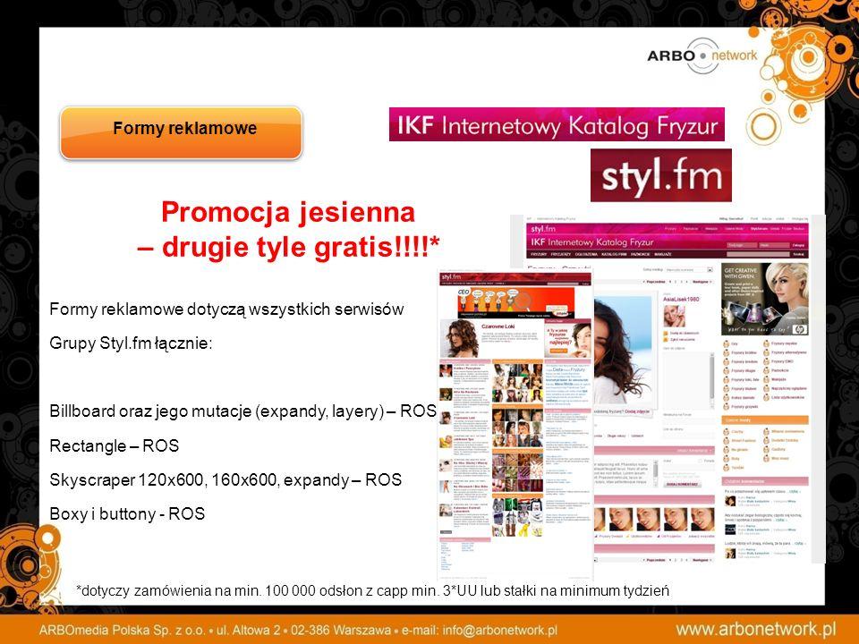 Promocja jesienna – drugie tyle gratis!!!!* Formy reklamowe dotyczą wszystkich serwisów Grupy Styl.fm łącznie: Billboard oraz jego mutacje (expandy, l