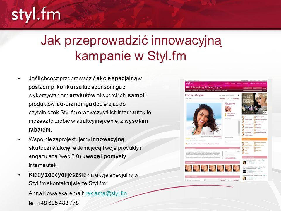 Jak przeprowadzić innowacyjną kampanie w Styl.fm Jeśli chcesz przeprowadzić akcję specjalną w postaci np. konkursu lub sponsoringu z wykorzystaniem ar